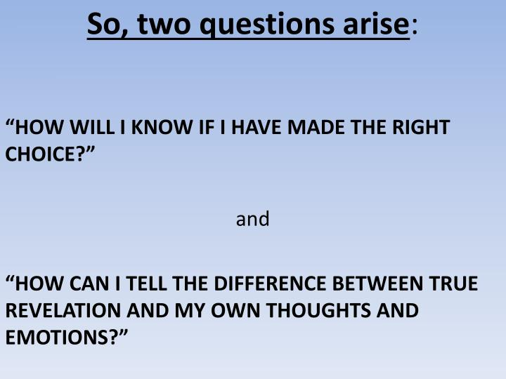 So, two questions arise