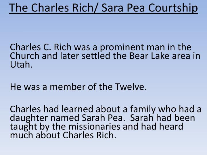 The Charles Rich/ Sara Pea Courtship