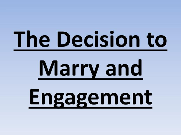 The decision to marry and engagement
