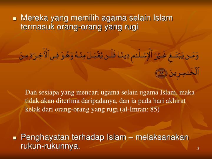 Mereka yang memilih agama selain Islam termasuk orang-orang yang rugi