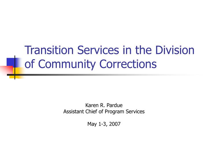 transition services in the division of community corrections n.