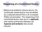 reopening of a constricted ductus