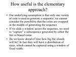 how useful is the elementary approach