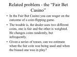 related problem the fair bet casino