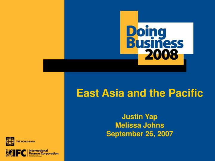 East asia and the pacific justin yap melissa johns september 26 2007
