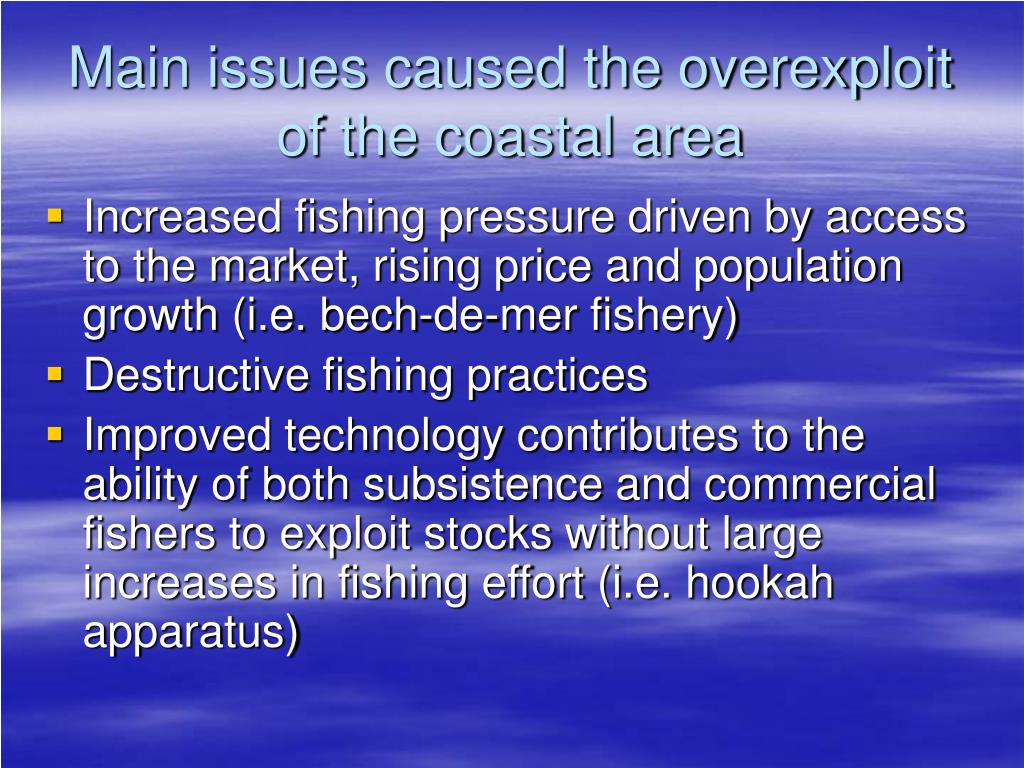 Main issues caused the overexploit of the coastal area