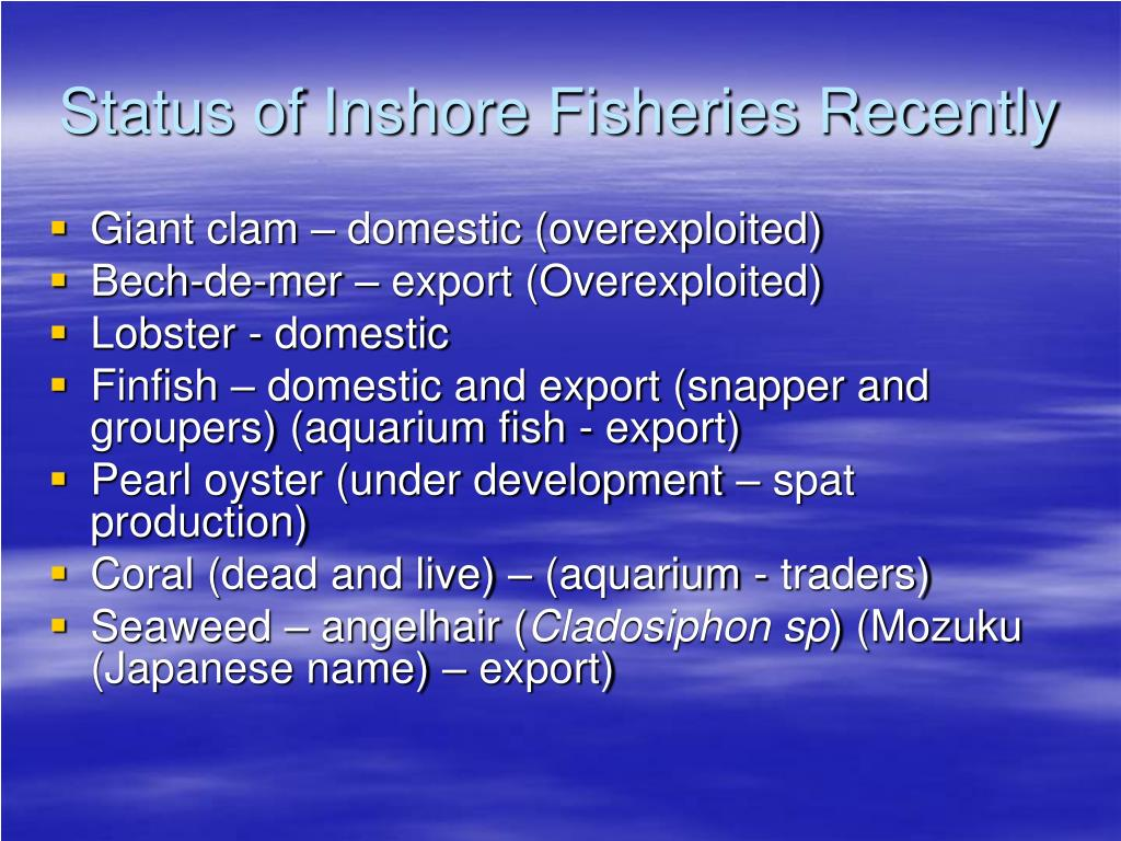 Status of Inshore Fisheries Recently