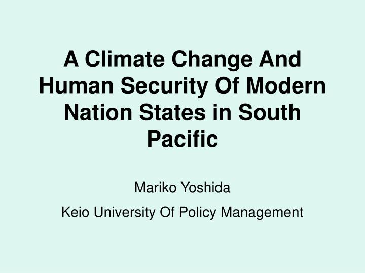A Climate Change And Human Security Of Modern Nation States in South Pacific