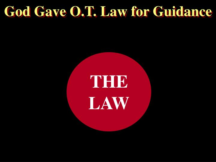 God Gave O.T. Law for Guidance
