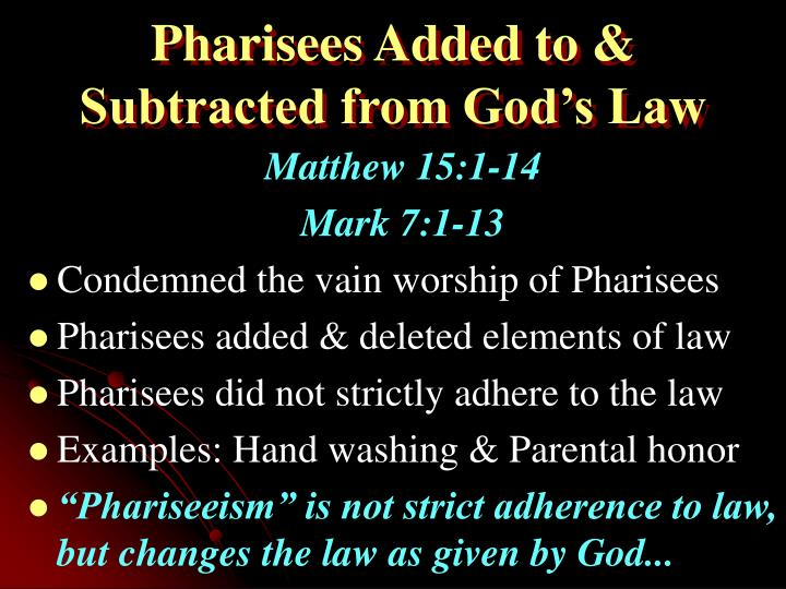 Pharisees Added to & Subtracted from God's Law