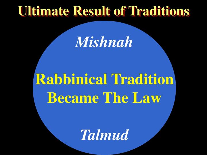 Ultimate Result of Traditions