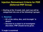 injection retreatment criteria for pdr deferred prp group