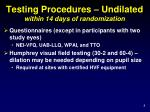 testing procedures undilated within 14 days of randomization