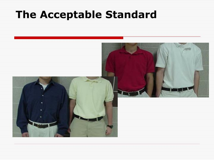 The Acceptable Standard