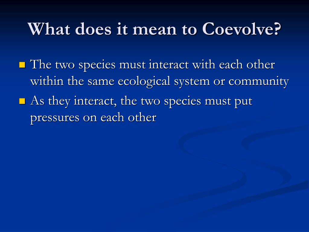 What does it mean to Coevolve?