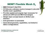 newt flexible mesh s n