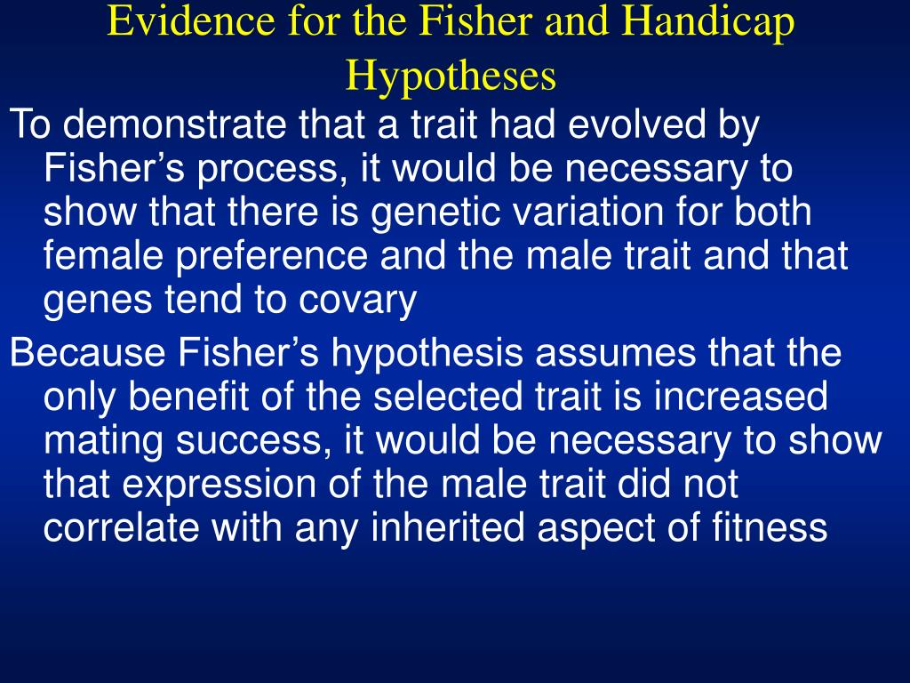 Evidence for the Fisher and Handicap Hypotheses