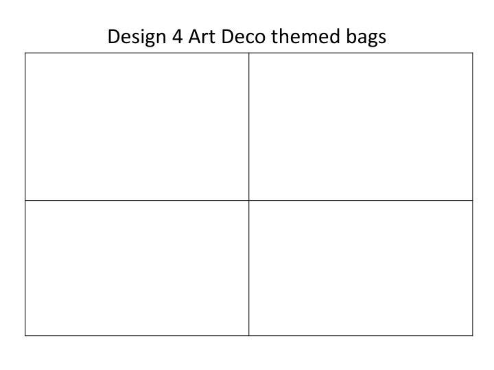 Design 4 Art Deco themed bags