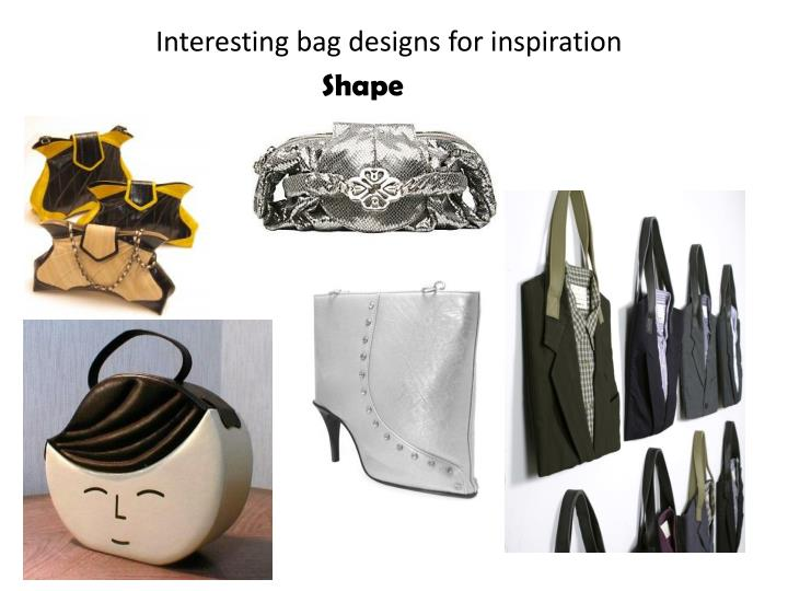 Interesting bag designs for inspiration