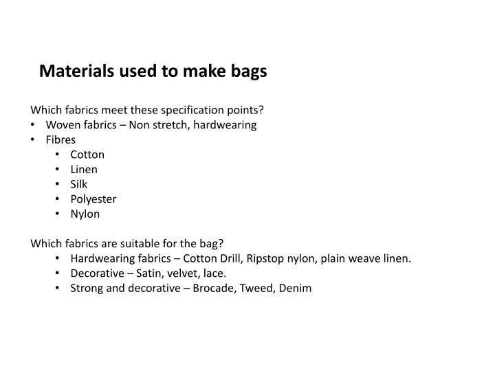 Materials used to make bags