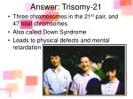 answer trisomy 21