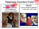 recessive disorders traits