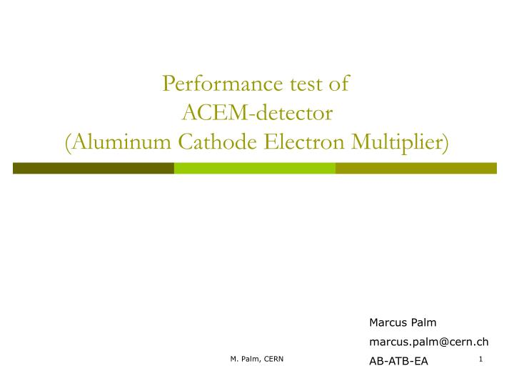 performance test of acem detector aluminum cathode electron multiplier n.