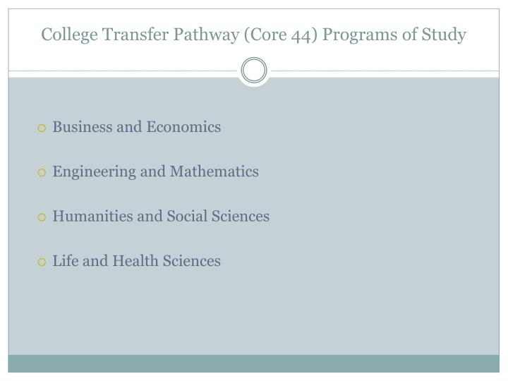 College Transfer Pathway (Core 44) Programs of Study