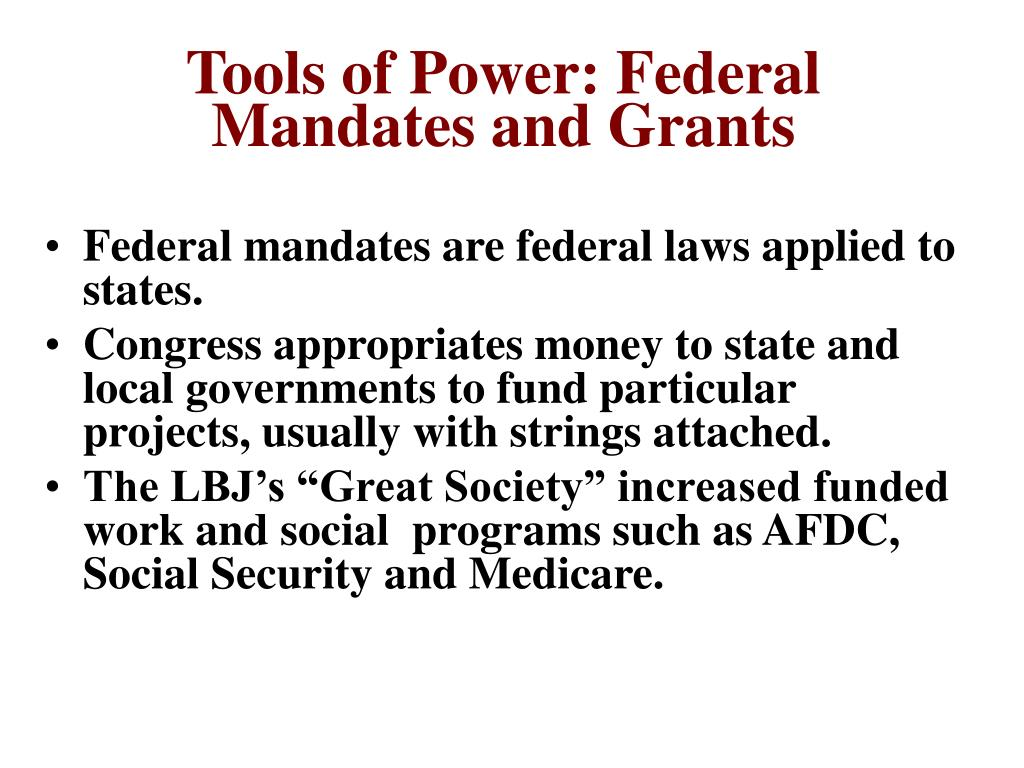 Tools of Power: Federal Mandates and Grants
