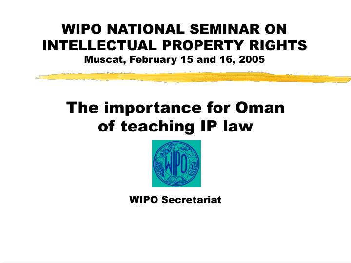 Wipo national seminar on intellectual property rights muscat february 15 and 16 2005