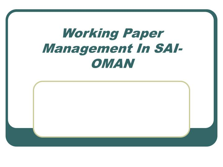 Working paper management in sai oman
