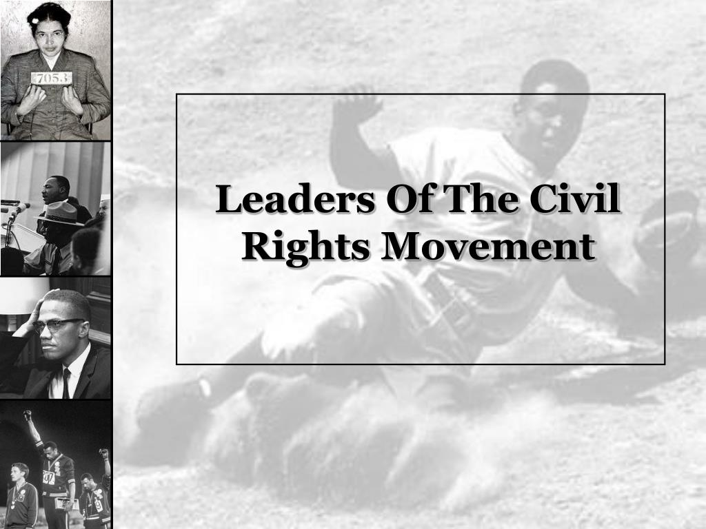 leaders of the civil rights movement l.