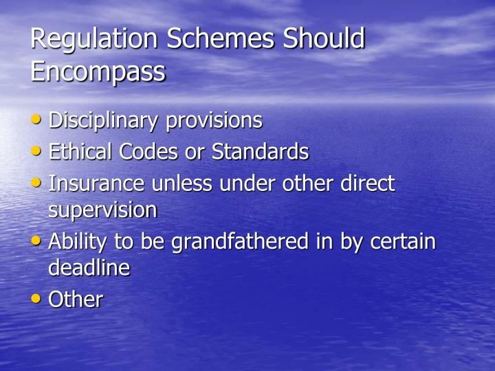 Regulation Schemes Should Encompass