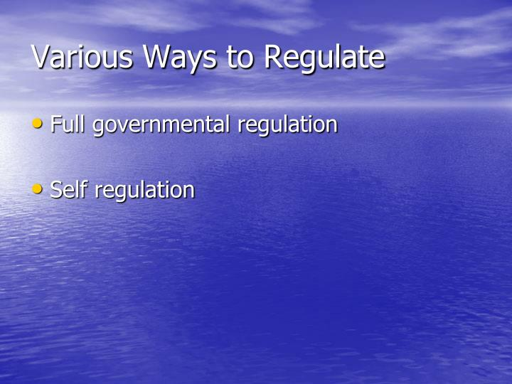 self regulation over government regulation on the A self-regulatory organization is a non-governmental organization that has the power to create and enforce industry regulations and standards the priority is to protect investors by establishing.