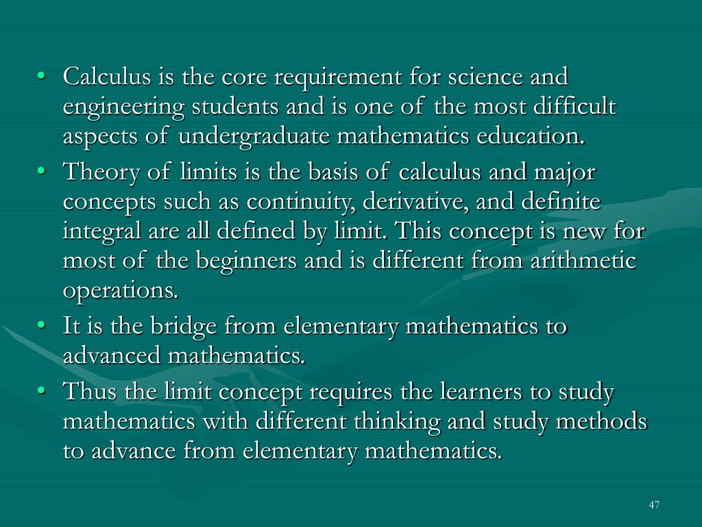 Calculus is the core requirement for science and engineering students and is one of the most difficult aspects of undergraduate mathematics education.