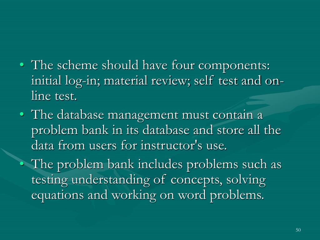 The scheme should have four components:  initial log-in; material review; self test and on-line test.
