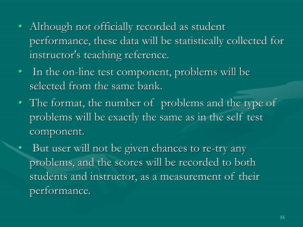 Although not officially recorded as student performance, these data will be statistically collected for instructor's teaching reference.