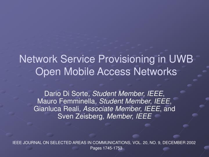Network service provisioning in uwb open mobile access networks