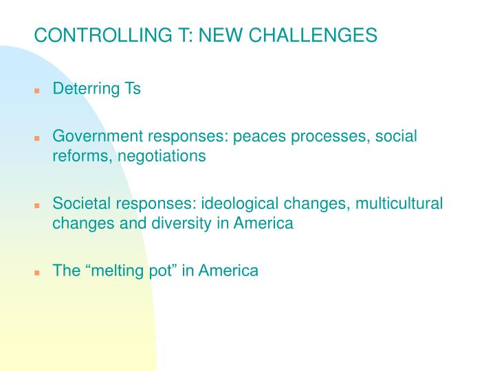 CONTROLLING T: NEW CHALLENGES