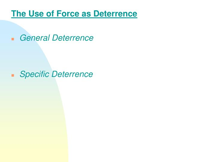 The Use of Force as Deterrence
