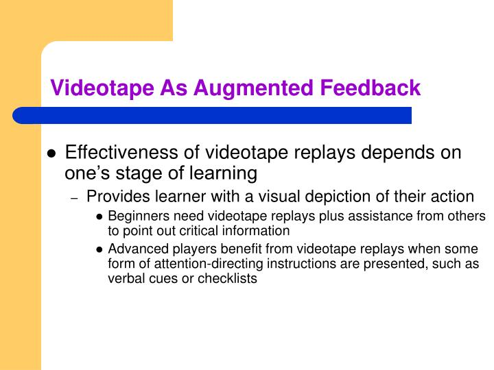 Videotape As Augmented Feedback