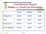 contribution margin dollars vs food cost percentage
