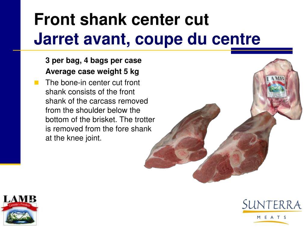 Front shank center cut