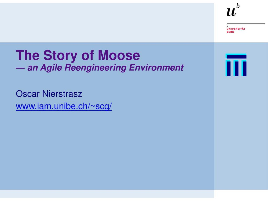 the story of moose an agile reengineering environment l.