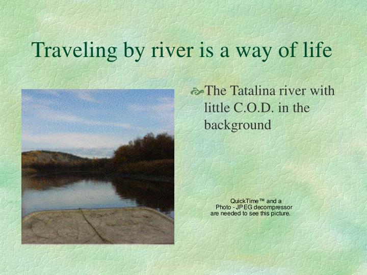 Traveling by river is a way of life