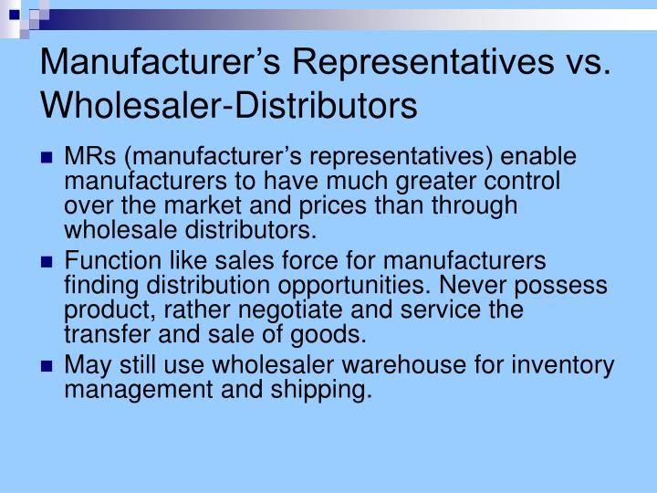 Manufacturer's Representatives vs. Wholesaler-Distributors