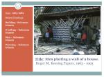 title men plaiting a wall of a house roger m keesing papers 1963 1993