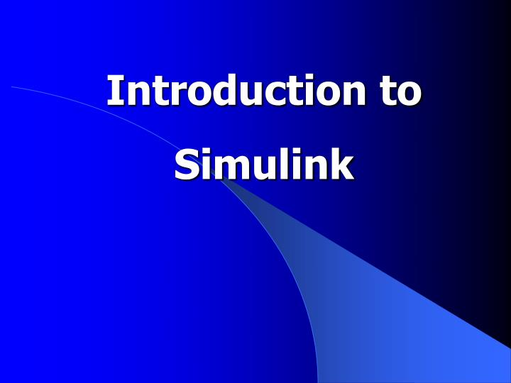 PPT - Introduction to Simulink PowerPoint Presentation - ID:1098002