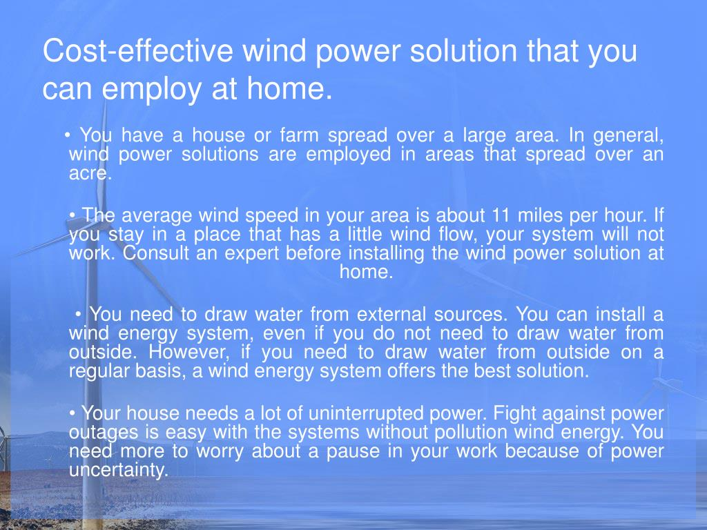 Cost-effective wind power solution that you can employ at home.