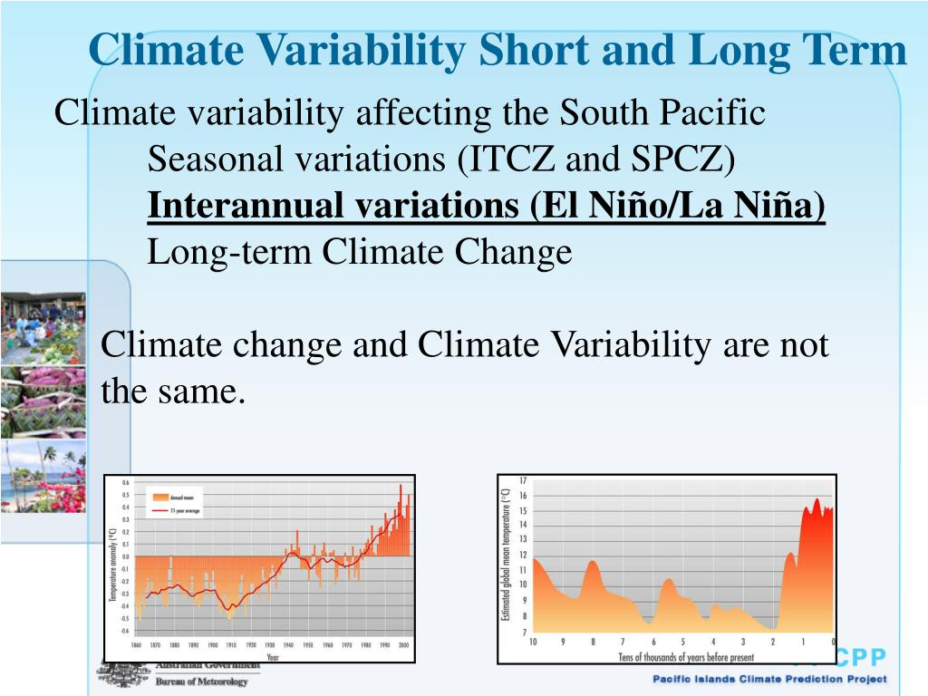 Climate Variability Short and Long Term